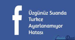 Üzgünüz Şuanda Türkçe Ayarlanamıyor Sorunu