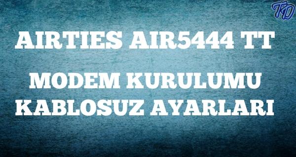 airties-air5444tt-modem-kurulumu