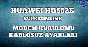 huawei-hg552e-superonline-modem-kurulumu