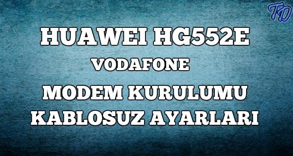 huawei-hg552e-vodafone-modem-kurulumu