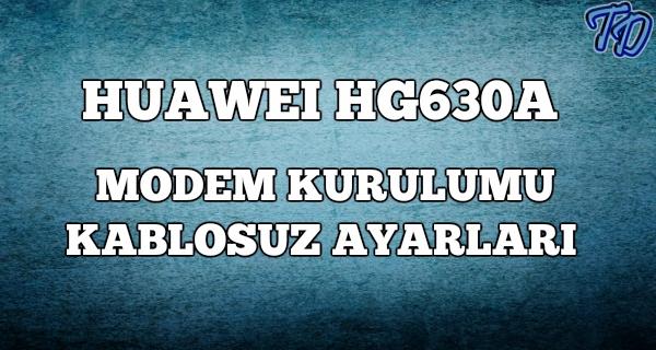 huawei-hg630a-modem-kurulumu