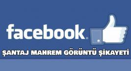 facebook-santaj-mahrem-goruntu-sikayeti