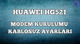 huawei-hg521-modem-kurulumu