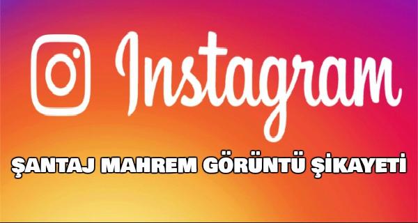 instagram-santaj-mahrem-goruntu-sikayeti