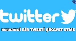 twitter-herhangi-bir-tweeti-sikayet-etme-nasil-yapilir