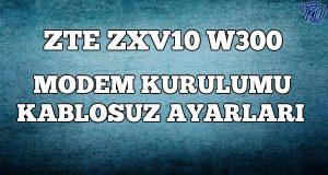 zte-w300-modem-kurulumu
