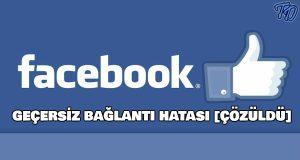 facebook-gecersiz-baglanti-hatasi