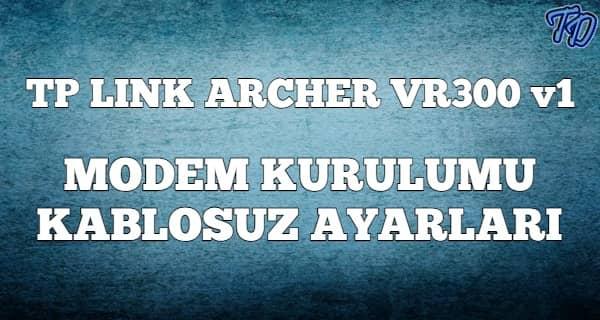 Tp Link Archer VR300 V1 Modem Kurulumu