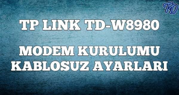 Tp Link TD-W8980 Modem Kurulumu (Resimli)