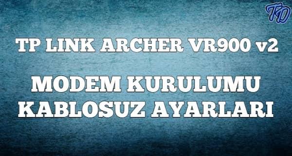 Tp Link Archer VR900 V2 Modem Kurulumu