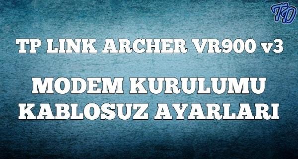 Tp Link Archer VR900 V3 Modem Kurulumu