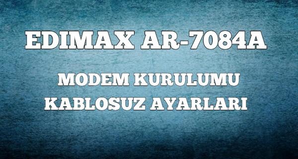 Edimax AR-7084A Modem Kurulumu (Resimli)
