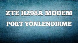 zte-h298a-modem-port-yonlendirme