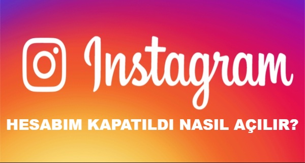 instagram-hesabim-kapatildi-nasil-acilir